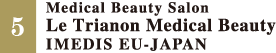 No.5 Le Trianon Medical Beauty by esthe de hiro